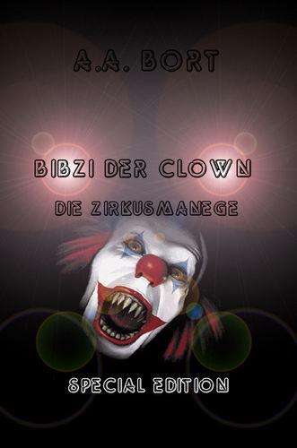 Bibzi der Clown Die Zirkusmanege Special Edition