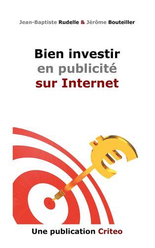 Bien investir en publicité sur Internet