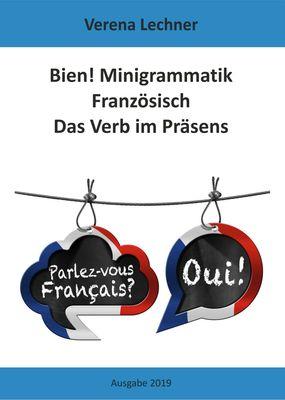 Bien! Minigrammatik Französisch: Das Verb im Präsens