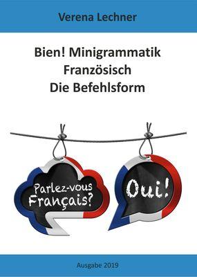 Bien! Minigrammatik Französisch: Die Befehlsform