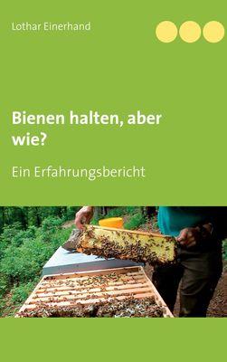 Bienen halten, aber wie?