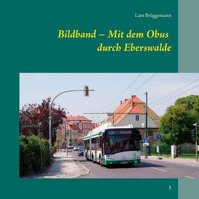 Bildband – Mit dem Obus durch Eberswalde