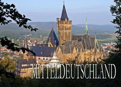 Bildband Mitteldeutschland: Sachsen, Thüringen und Sachsen-Anhalt