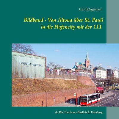 Bildband – Von Altona über St. Pauli in die Hafencity mit der 111