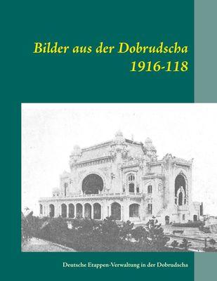 Bilder aus der Dobrudscha 1916-118