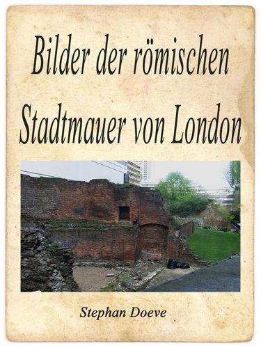 Bilder der römischen Stadtmauer von London