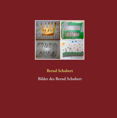 Bilder des Bernd Schubert
