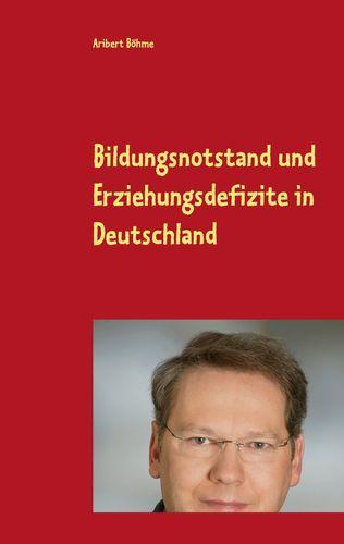 Bildungsnotstand und Erziehungsdefizite in Deutschland