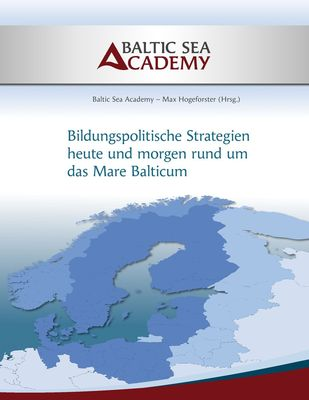 """Bildungspolitische Strategien heute und morgen rund um das """"Mare Balticum"""""""