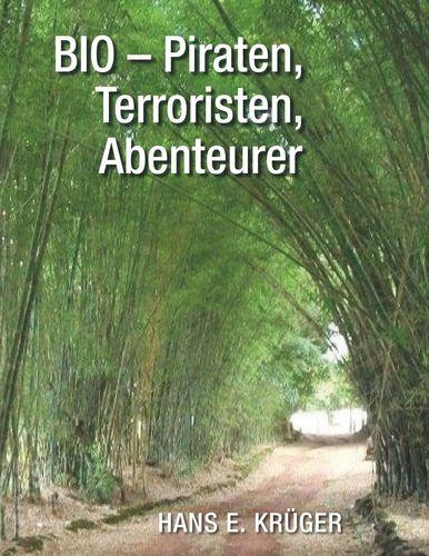 BIO – Piraten, Terroristen, Abenteurer