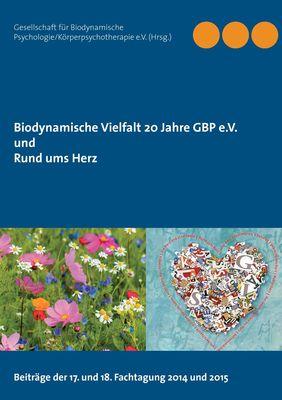 Biodynamische Vielfalt 20 Jahre GBP e.V. und Rund ums Herz