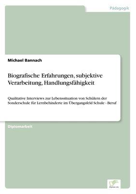 Biografische Erfahrungen, subjektive Verarbeitung, Handlungsfähigkeit