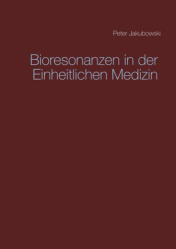 Bioresonanzen in der Einheitlichen Medizin