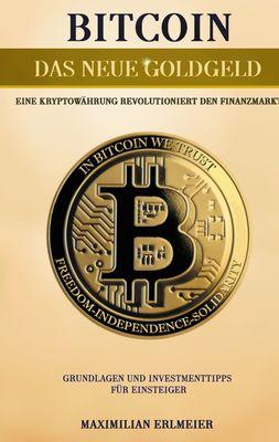 Bitcoin - das neue Goldgeld
