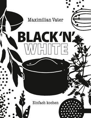 Black 'n' White Einfach kochen