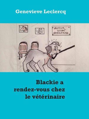 Blackie a rendez-vous chez le vétérinaire