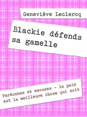 Blackie défends sa gamelle