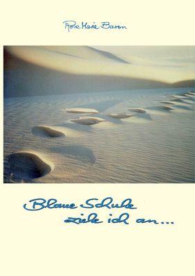 Blaue Schuhe ziehe ich an ...