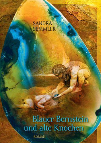 Blauer Bernstein und alte Knochen