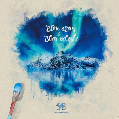Bleu Azur à Bleu Céleste