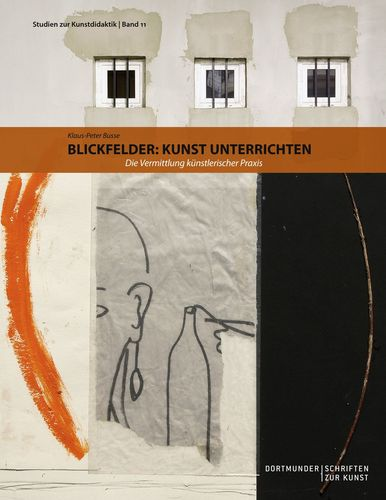 Blickfelder: Kunst unterrichten