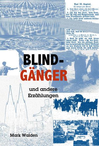 Blindgänger und andere Erzählungen