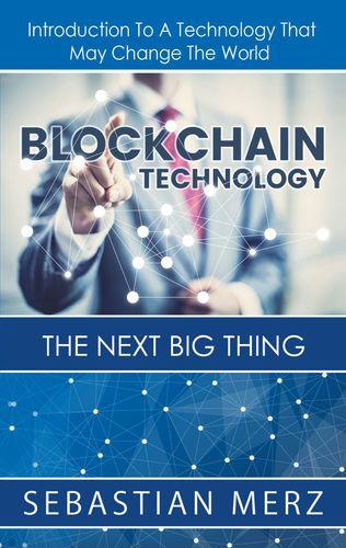 Blockchain Technology - The Next Big Thing
