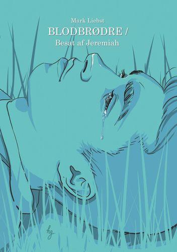 Blodbrødre / Besat af Jeremiah
