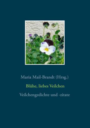 Blühe, liebes Veilchen - Veilchengedichte und -zitate