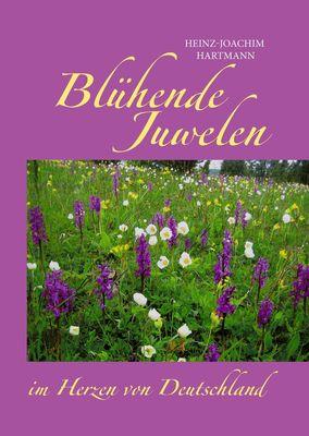 Blühende Juwelen im Herzen von Deutschland