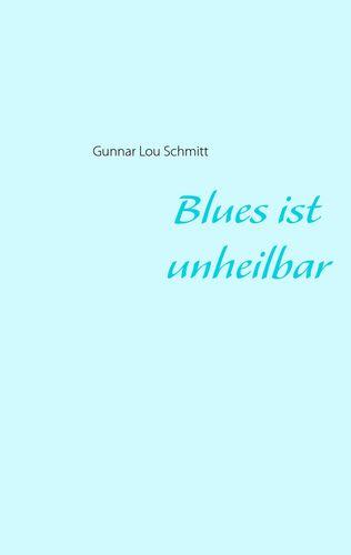 Blues ist unheilbar