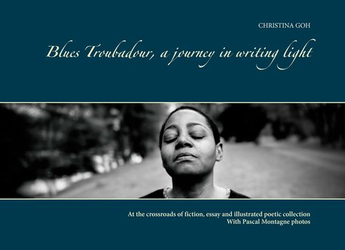Blues Troubadour, a journey in writing light