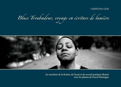 Blues Troubadour, voyage en écriture de lumière