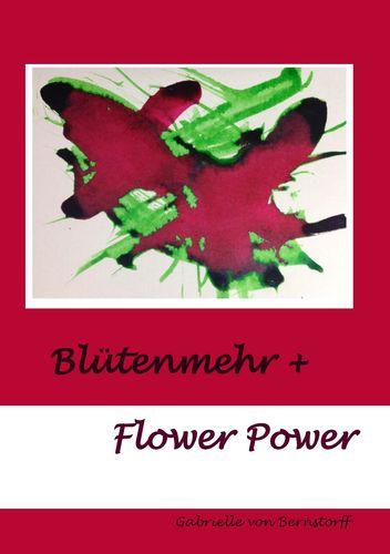 Blütenmehr + Flower Power