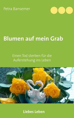 Blumen auf mein Grab