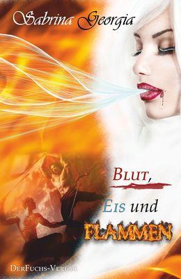 Blut, Eis und Flammen