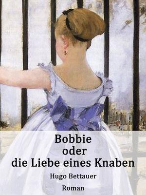 Bobbie oder die Liebe eines Knaben