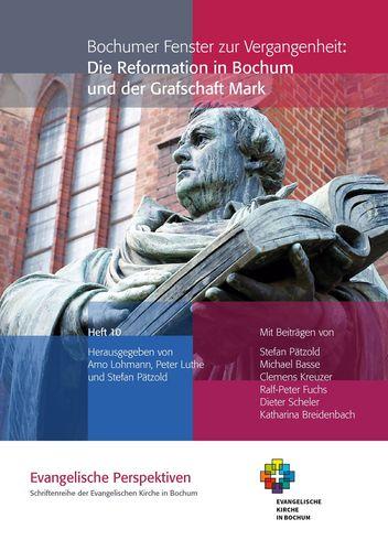 Bochumer Fenster zur Vergangenheit: Die Reformation in Bochum und der Grafschaft Mark