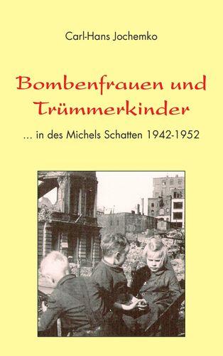 Bombenfrauen und Trümmerkinder