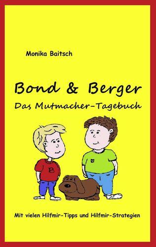 Bond & Berger  - Das Mutmacher-Tagebuch