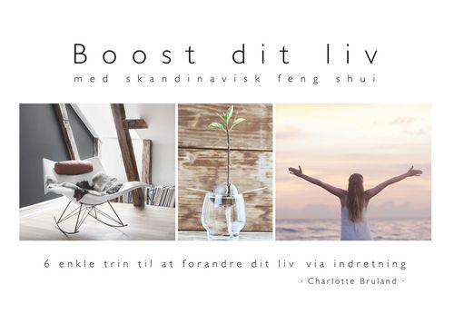 Boost dit liv - med skandinavisk feng shui