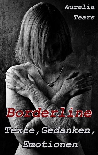 Borderline - Texte, Gedanken, Emotionen