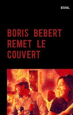 BORIS BEBERT REMET LE COUVERT