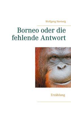 Borneo oder die fehlende Antwort
