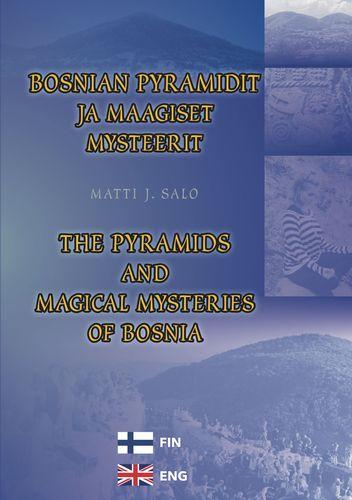 Bosnian pyramidit ja maagiset mysteerit – The pyramids and magical mysteries of Bosnia