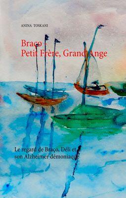 Braço - Petit Frère, Grand Ange
