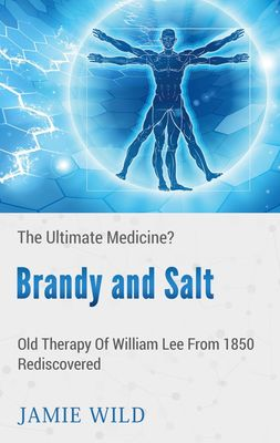 Brandy and Salt - The Ultimate Medicine?