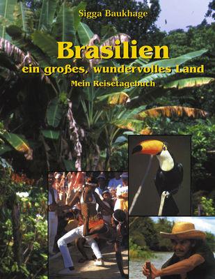 Brasilien - ein großes wundervolles Land