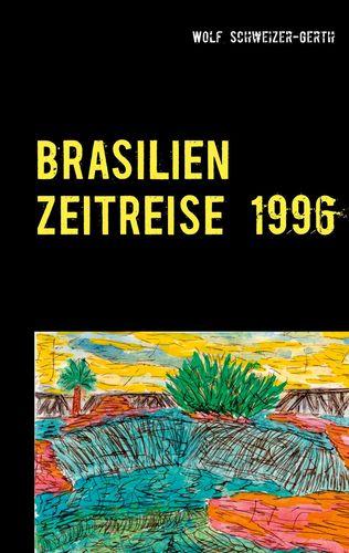 Brasilien Zeitreise 1996