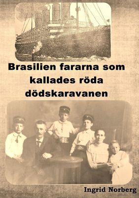 Brasilienfararna som kallades röda dödskaravanen